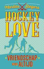 Hockeylove. Vriendschap voor altijd - Marlies Slegers (ISBN 9789020622829)