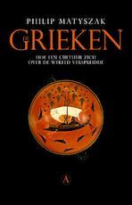De Grieken - Philip Matyszak (ISBN 9789025309039)