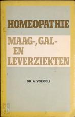 Homeopathie en maag-, gal-, en leverziekten - Adolf Voegeli, Frans Vermeulen (ISBN 9789061207221)