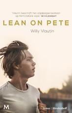 Lean on Pete - Willy Vlautin (ISBN 9789029092852)