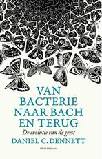 Van bacterie naar Bach en terug - Daniel C. Dennett, Daniel Dennett (ISBN 9789045037639)