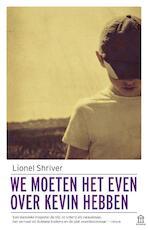 We moeten het even over Kevin hebben - Lionel Shriver (ISBN 9789046705155)