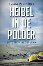 Heibel in de polder - Roelke Posthumus (ISBN 9789045034881)