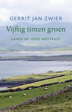 Vijftig tinten groen - Gerrit Jan Zwier (ISBN 9789045036533)