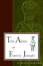 The Army of Francis Joseph - Gunther E. Rothenberg (ISBN 9781557531452)