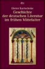 Geschichte der deutschen Literatur im frühen Mittelalter