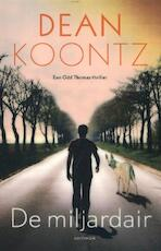 De miljardair - Dean Koontz (ISBN 9789024554560)