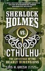 Sherlock Holmes vs. Cthulhu: The Adventure of the Deadly Dim - Lois H Gresh (ISBN 9781785652080)