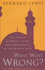 What went wrong? - Bernard Lewis (ISBN 9780297829294)