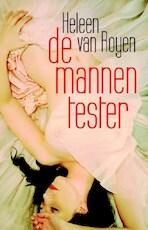 De mannentester - Heleen van Royen (ISBN 9789048847631)
