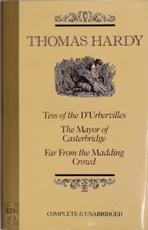 Tess of the d'Urbervilles; Far from the Madding Crowd; The Mayor of Casterbridge