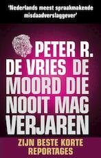 De moord die nooit mag verjaren (pocket) - Peter R. de Vries (ISBN 9789026197789)