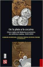 De la Plata a la Cocaina - Carlos Marichal (ISBN 9786071636706)
