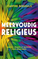 Meervoudig religieus - Joantine Berghuijs (ISBN 9789463727310)
