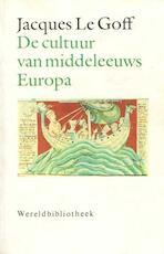 De cultuur van middeleeuws Europa - Jacques le Goff (ISBN 9789028415218)