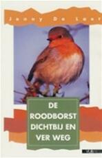 De Roodborst dichtbij en ver weg - J. de Laet (ISBN 9789054871385)
