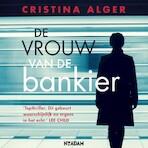 De vrouw van de bankier - Cristina Alger (ISBN 9789046824726)