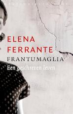 Frantumaglia - Elena Ferrante (ISBN 9789028442689)