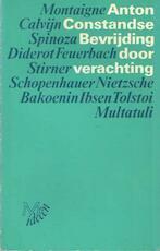 Bevrijding door verachting - Anton Constandse (ISBN 9789029005739)