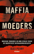 Maffiamoeders - Alex Perry (ISBN 9789046823705)