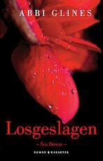 Losgeslagen - Sea Breeze - Abbi Glines (ISBN 9789045217536)