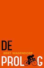 De proloog - Bert Wagendorp (ISBN 9789463628693)