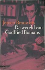 De wereld van Godfried Bomans - Jeroen Brouwers (ISBN 9789045003610)