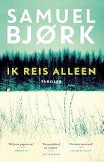 Ik reis alleen - Samuel Bjork (ISBN 9789021022338)