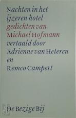 Nachten in het ijzeren hotel - Michael Hofmann, Adrienne van Heteren, Remco Campert