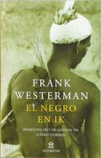 El negro en ik - Frank Westerman (ISBN 9789046700853)