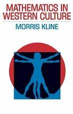 Mathematics in Western Culture - Morris Kline (ISBN 9780195007145)