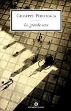 La grande sera - Giuseppe Pontiggia (ISBN 9788804524304)