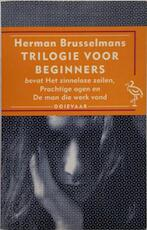 Trilogie voor beginners - Herman Brusselmans (ISBN 9789057130625)