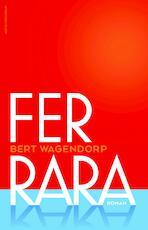 Ferrara - Bert Wagendorp (ISBN 9789492928344)