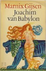 Het boek van Joachim van Babylon hetwelk bevat het oprecht verhaal van zijn leven ... - Marnix Gijsen (ISBN 9789029002943)