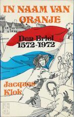 In naam van oranje den briel 1572-1972 - Klok (ISBN 9789026633683)