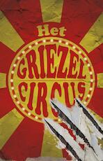 Het Griezelcircus - B.J.W. ten Cate (ISBN 9789082886252)