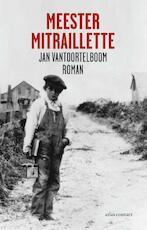 Meester Mitraillette - Jan Vantoortelboom (ISBN 9789025437312)