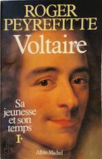 Voltaire, sa jeunesse et son temps - Roger Peyrefitte (ISBN 9782226024800)