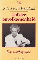 Lof der onvolkomenheid - Rita Levi-montalcini (ISBN 9789025467845)