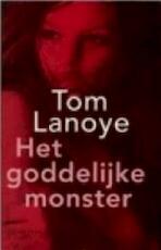 Het goddelijke monster - Tom Lanoye (ISBN 9789053335710)