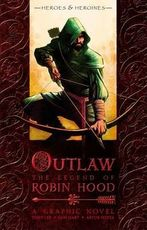 Outlaw - The Legend of Robin Hood - A Graphic Novel - Anthony J. Lee, Tony Lee (ISBN 9781406308877)