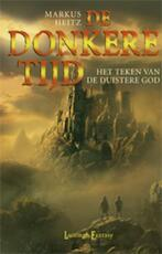 De Donkere Tijd / 3 Het teken van de duistere God - Markus Heitz (ISBN 9789024536153)