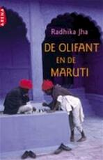 De olifant en de Maruti - Radhika Jha, Luud Dorresteyn (ISBN 9789069745411)