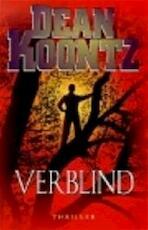 Verblind - Dean Ray Koontz (ISBN 9789024539062)