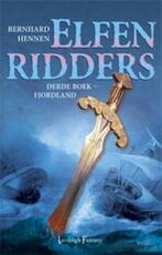 Elfenridders 3 Fjordland - Bernhard Hennen (ISBN 9789024557004)