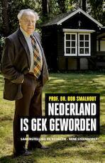 Nederland is gek geworden - Bob Smalhout (ISBN 9789089752765)