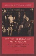 Want jij draagt mijn naam - Norbert Lebert, Stephan Amp, Lebert (ISBN 9789041405890)