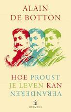 Hoe Proust je leven kan veranderen - Alain De Botton (ISBN 9789046705124)