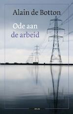 Een ode aan de arbeid - Alain de Botton (ISBN 9789045015873)
